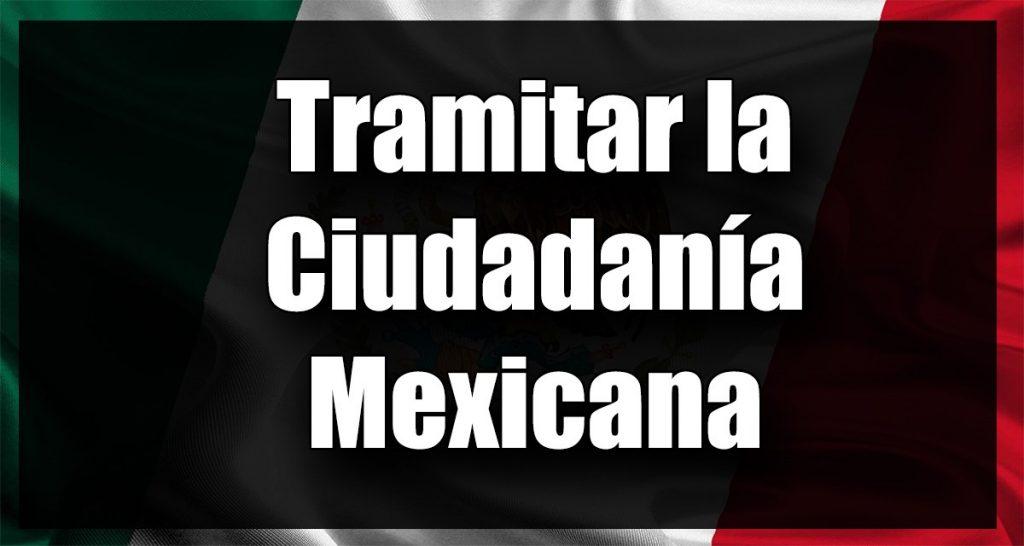 gestionar ciudadanía mexicano